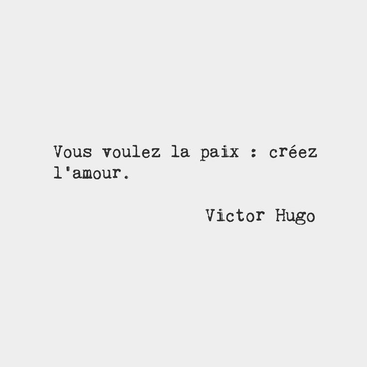 You Want Peace Create Love Victor Hugo French Novelist