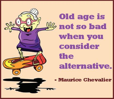 Absolutely Funny Sayings About Old Age To Tickle Your Ribs Funny Quotes Birthdays And Humor