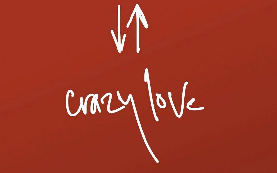 Crazy Love Sermon