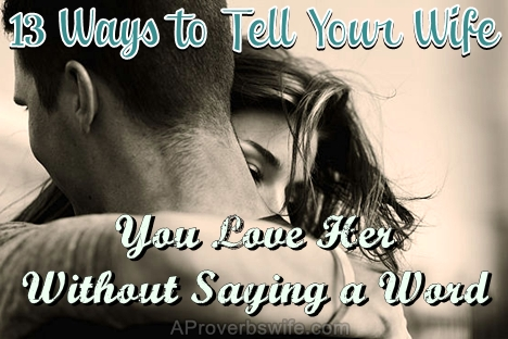 Ways To Tell Your Wife You Love Her
