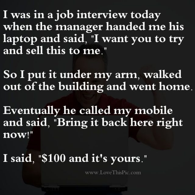 The Job Interview Funny Jokes Story Lol Funny Quote Funny Quotes Funny Sayings