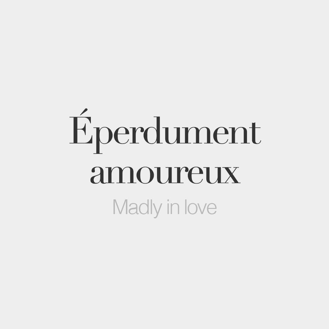French Words On Eperdument Amoureux Feminine Eperdument Amoureuse Madly In Love