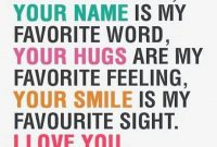 Your Voice Is My Favorite Sound Your Name Is My Favorite Word Your Hugs Are My Favorite Feelings Your Smile Is My Favorite Sight I Love You You Are