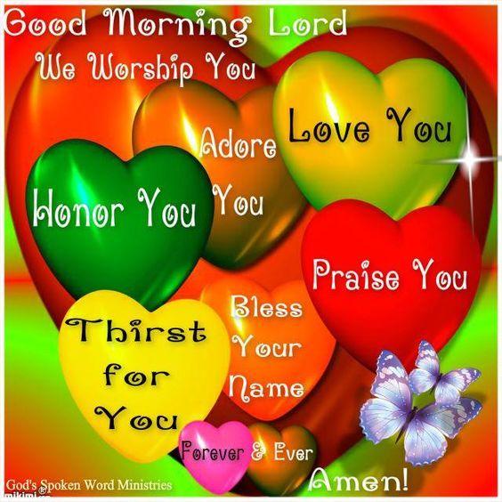 We Worship You Lord Good Morning