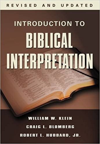 Introduction To Biblical Interpretation Revised And Updated Edition William W Klein Craig L Blomberg Robert I Hubbard Jr  Amazon Com