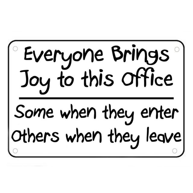 Everyone Brings Joy To This Office Sign Wall Quotes Funny Work Signs Sayings Signsofgreatness Contemporary