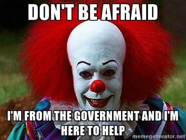 Dont Be Afraid Im Fromthe Government And Im Here Tohelpeo Memegenerator