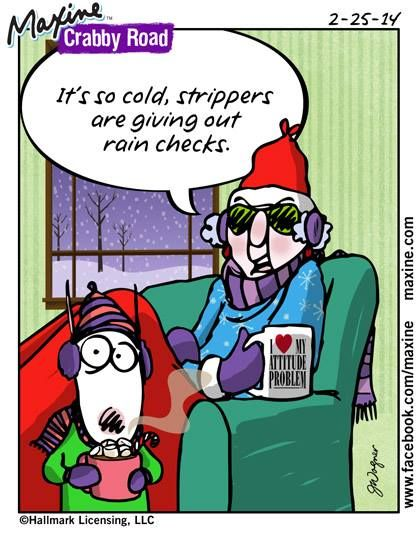 Maxine Its So Cold Aunty Acidfunny Sayingswinter