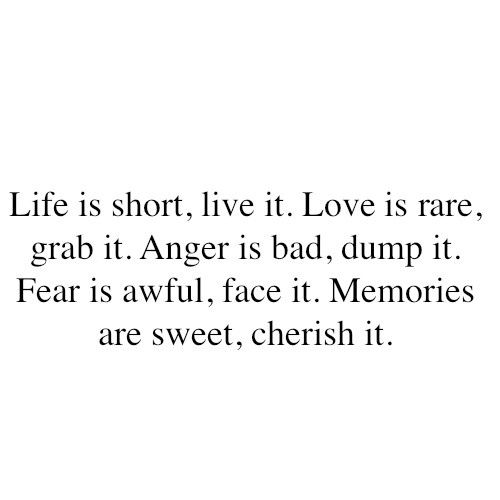 Live It Grab It Dump It Face It Cherish It