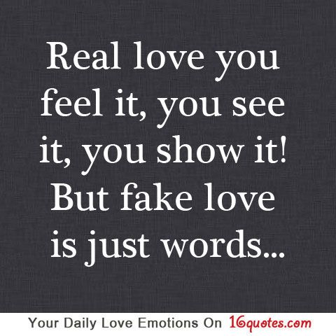 Real Love You Feel It You See It You Show It But Fake Love Is Just Wordsamen Couldnt Agree