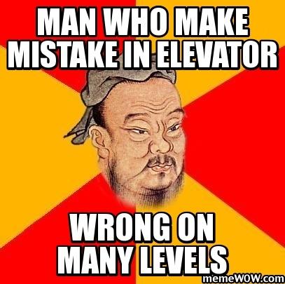 Elevator Confucius Say Meme