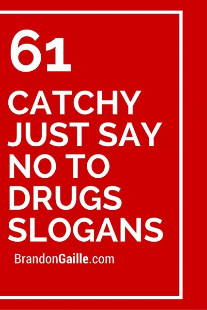 Catchy Just Say No To Drugs Slogans