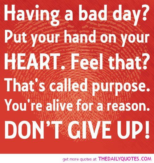 Motivational Quote For Having A Bad Day Google Search