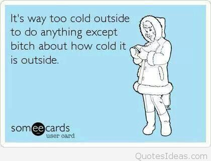 Funny Its Cold Outside E Card Winter Quote