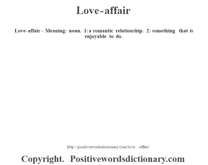Love Affair Meaning Noun  A Romantic Relationship  Something That Is Enjoyable To Do