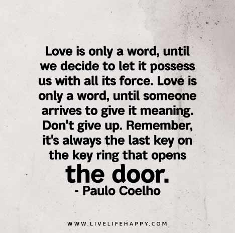 Love Is Only A Word Until We Decide To Let It Possess Us With All