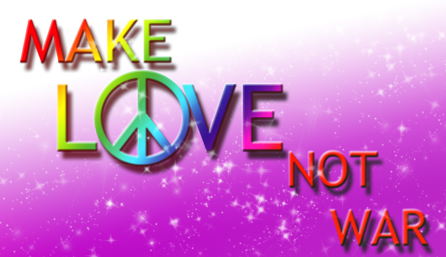 World Peace Images Make Love Not War Hd Wallpaper And Background P Os
