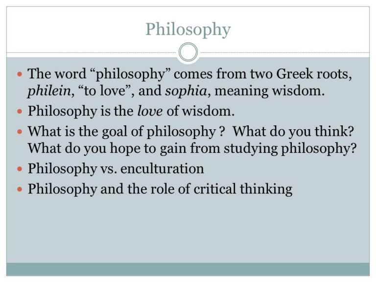 Philosophy The Word Philosophy Comes From Two Greek Roots Philein To Love And