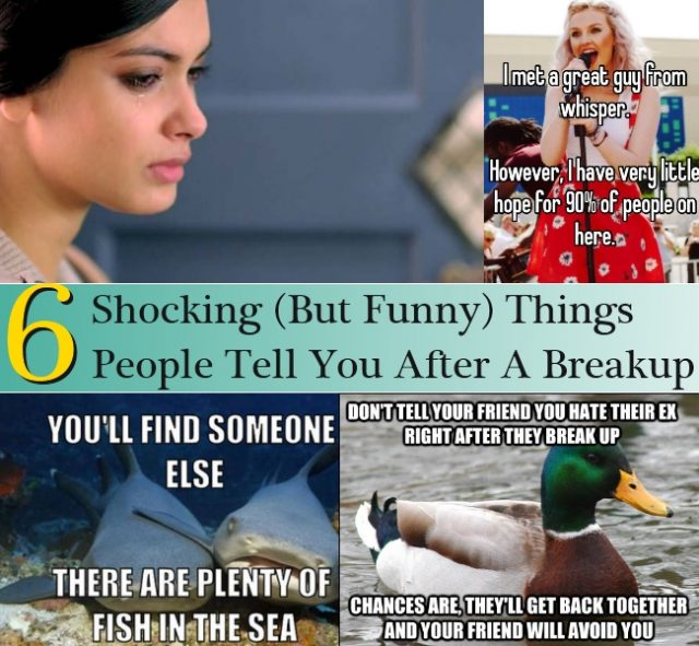 Shocking But Funny Things People Tell You After A Breakup