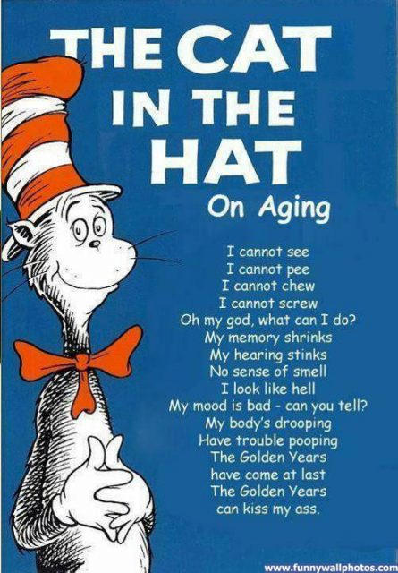 Dr Seuss On Aging Very Funny