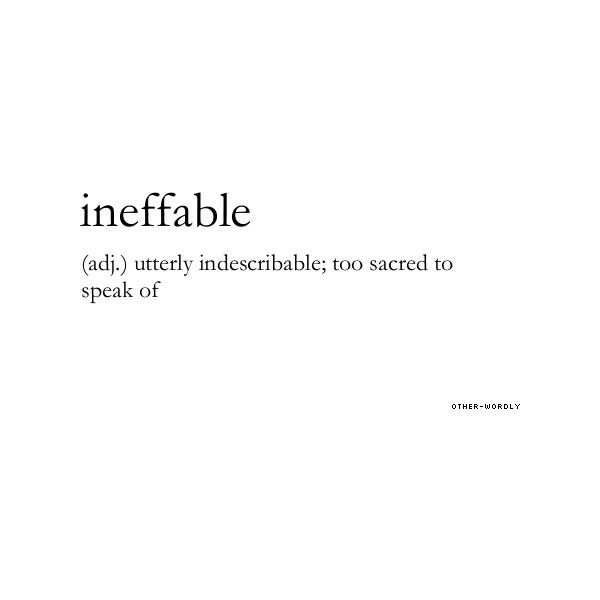 It Comes From The Latin Word Ineffabilis Meaning Not Effable