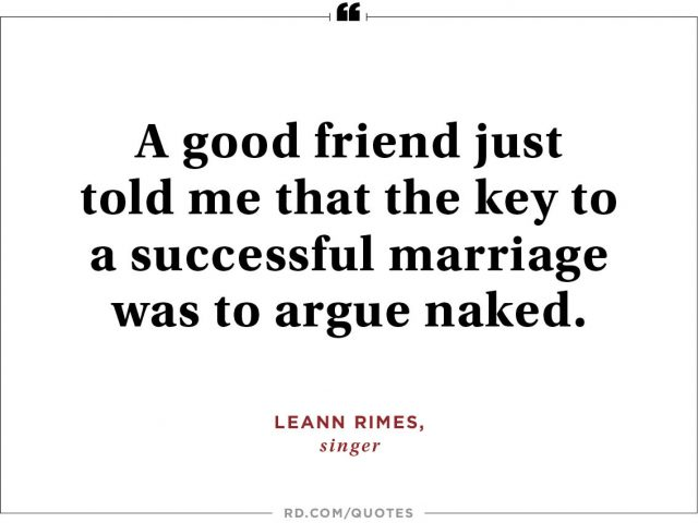 A Good Friend Just Told Me That The Key To A Successful Marriage Was To Argue Naked Leann Rimes Singer