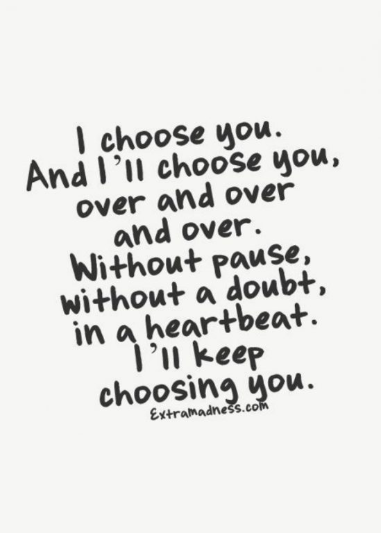 Choosings Without Pause Doubt Coolest Typing Or Writing By Hands In Love Quotes Extra Madness And