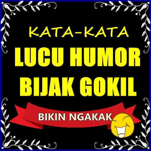 Kata Kata Lucu Humor Dan Bijak Gokil Bikin Ngakak