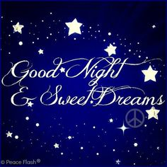 Have A Good Night And Sweet Dreams Sweetie Every Word You Tell Me Makes Me Feel Alive Te Amo