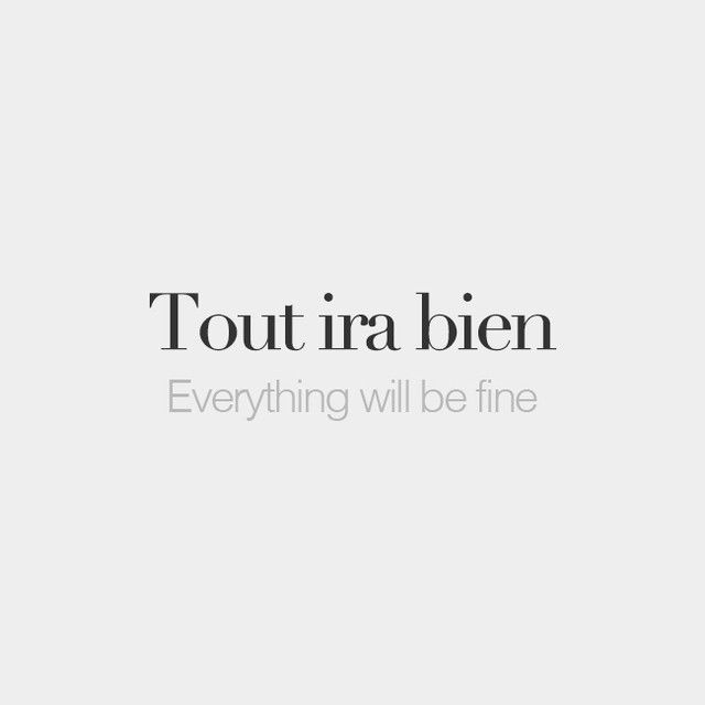 Tout Ira Bien French Everything Will Be Fine