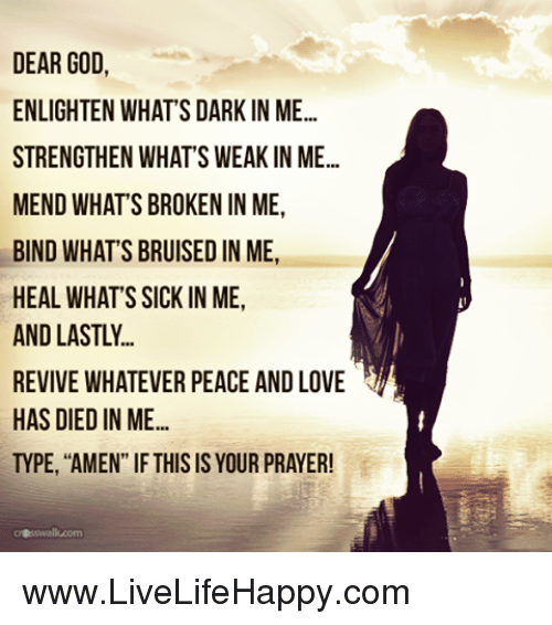 Love And Prayer Dear Enlighten Whats Dark In Me Strengthen Whats