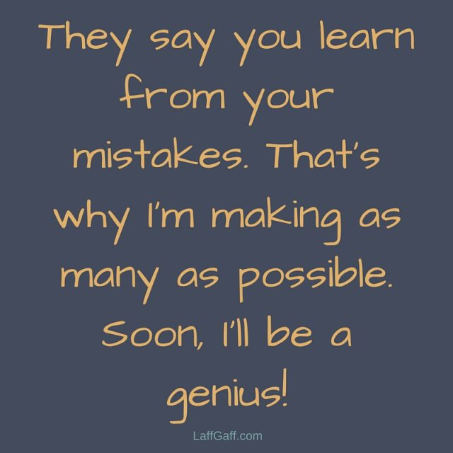 Funny Sayings Learn From Your Mistakes