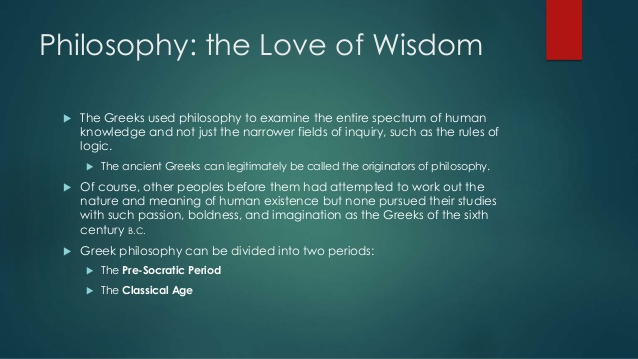 Philosophy The Love Of Wisdom  Ef  B The Greeks