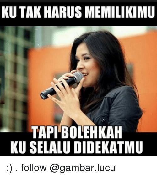 Indonesian Language Follower And Followed Kutak Harus Memilikimu Tapibolehkah Kuuselalu Didekatmu
