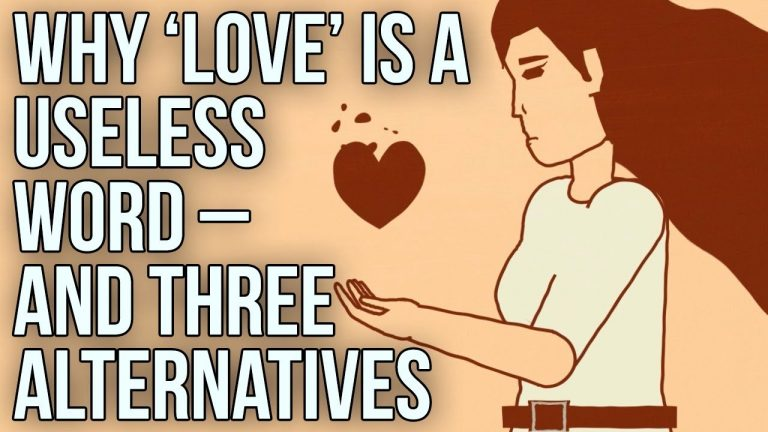Why Love Is A Useless Word And Three Alternatives