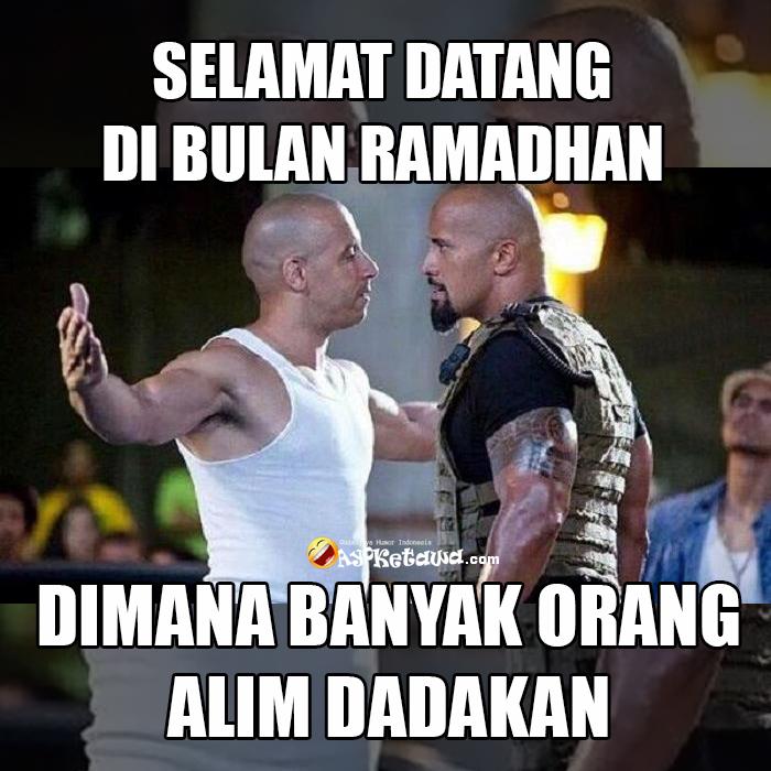 Fast Adn Furious Selamat Datang Di Bulan Ramadhan Dimana B K Orang Alim Dadakan