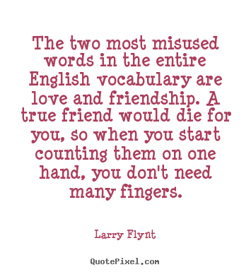 Create Your Own Picture Quote About Love The Two Most Misused Words In The Entire