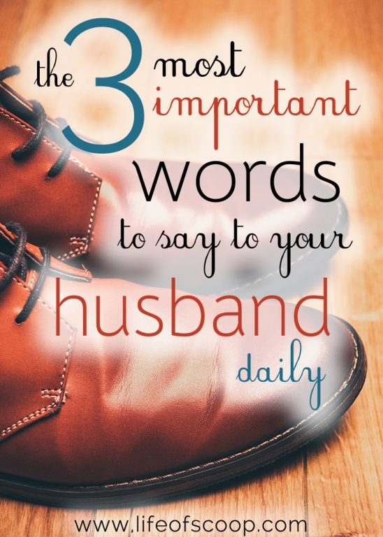 Lets Get Intentional About Our Marriages And Start Saying These Three Words To Our Husbands