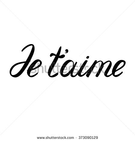 Je Taime I Love You In French Handwritten Words Il Ration