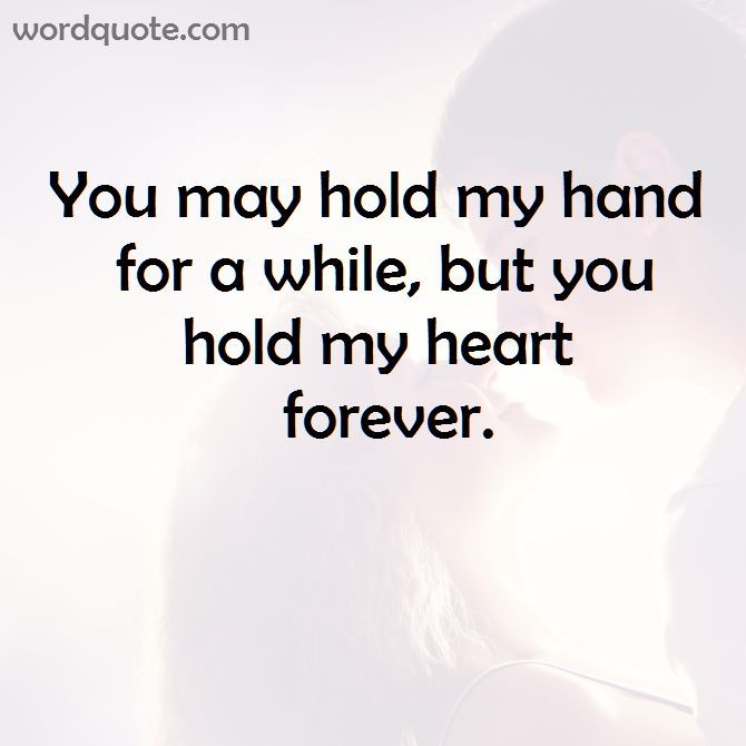 You May Hol My Hand For A While But You Hold My Heart Forever