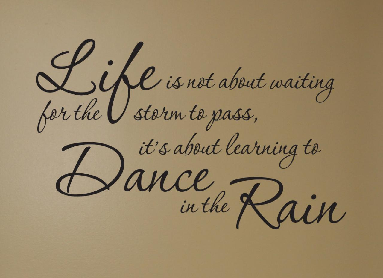 Dance Sayings And Quotes Quotes_and_sayings_dance_in_the_rain Quotes Lounge Life Quotes