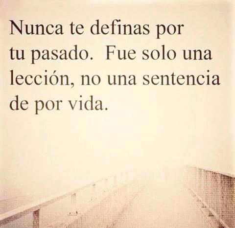 See More  E  Bd Nunca Te Definas Por Tu Pasado Spanish Quotesspanish Inspirational