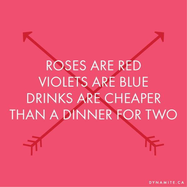 Roses Are Red Violets Are Blue Drinks Are Cheaper Than Dinner For Two