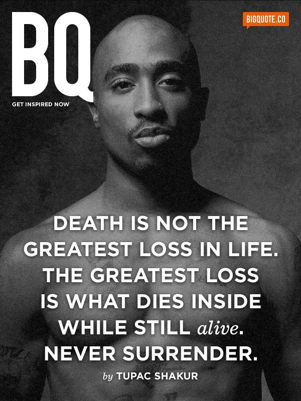 A Quote From My Favorite Rapper Tupac Shakur In My Pinion The Greatest Rapper That Ever Lived So True