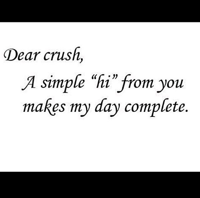 Dear Crush A Simple Hi From You Makes My Day Complete