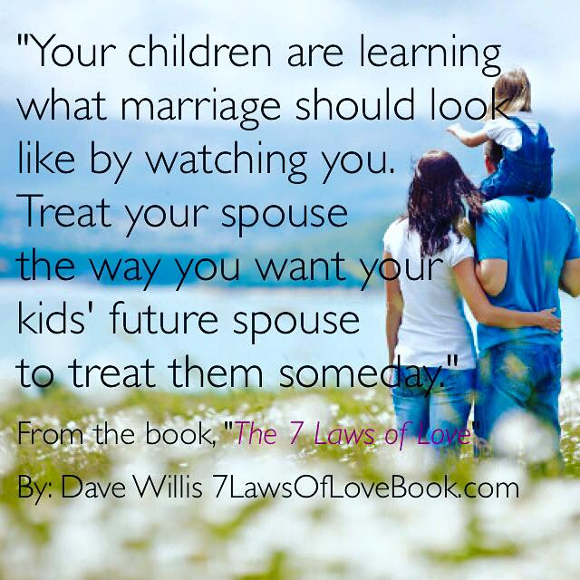 Seven Laws Of Love Book Quote Dave Willis Lawsoflove Children Parenting Treat Your Spouse Husband