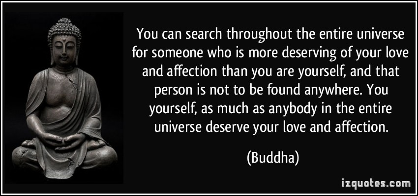 Buddha Love Yourself You Can Search Throughout The Entire Universe For Someone Who