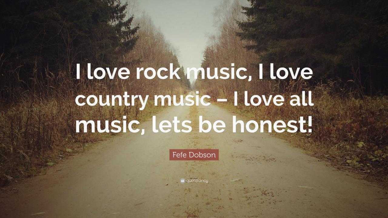 Fefe Dobson Quote I Love Rock Music I Love Country Music I