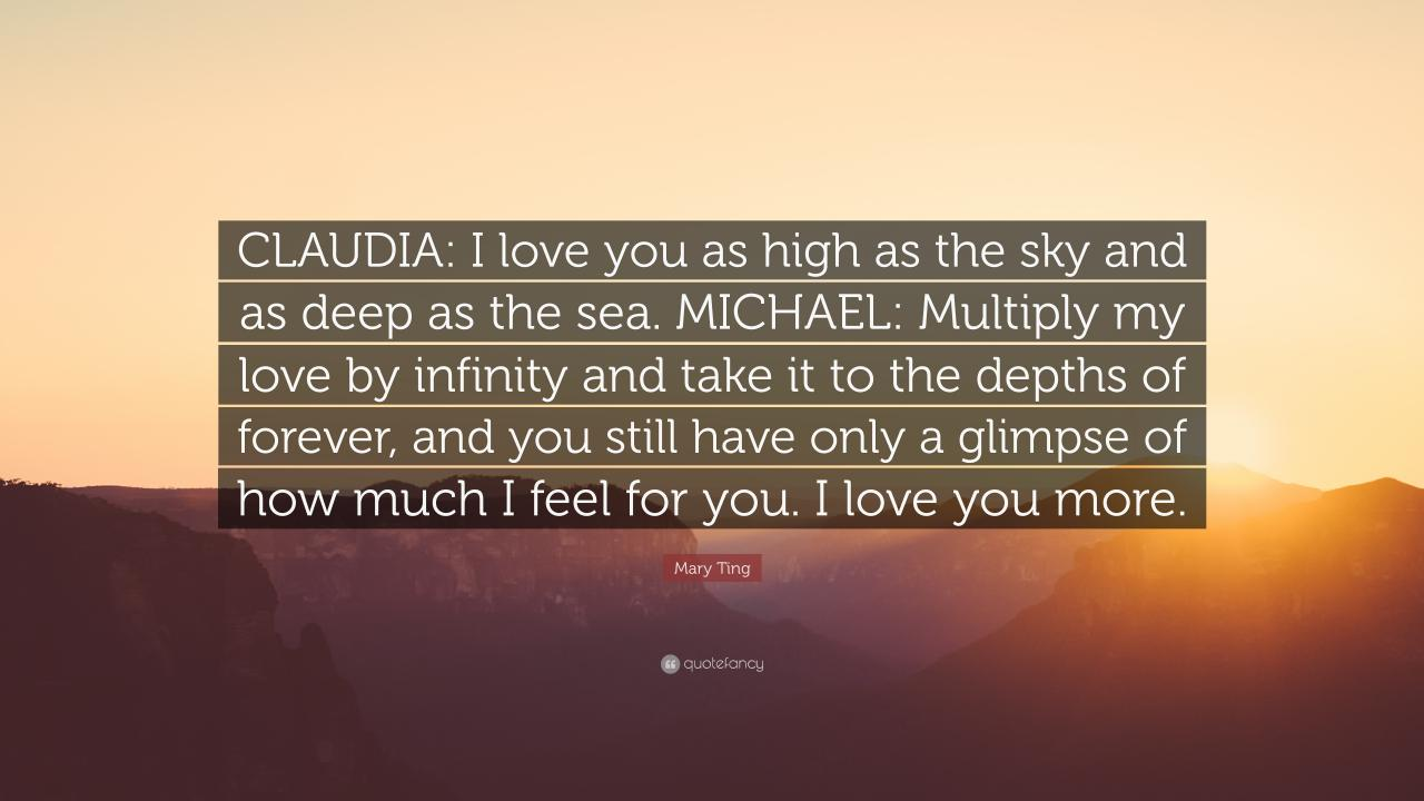 Mary Ting Quote Claudia I Love You As High As The Sky And