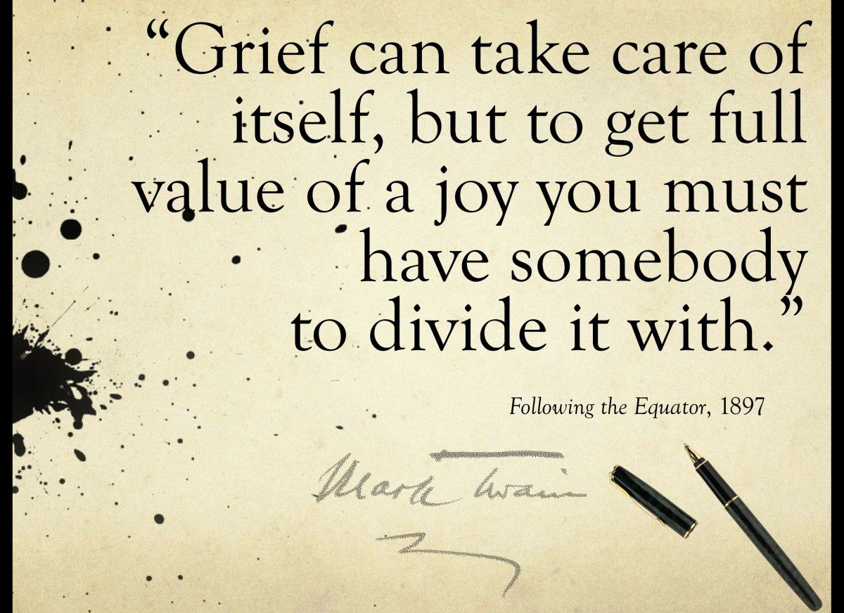 Mark Twain Quotes Grief Can Take Care Of Itself But To Get Full